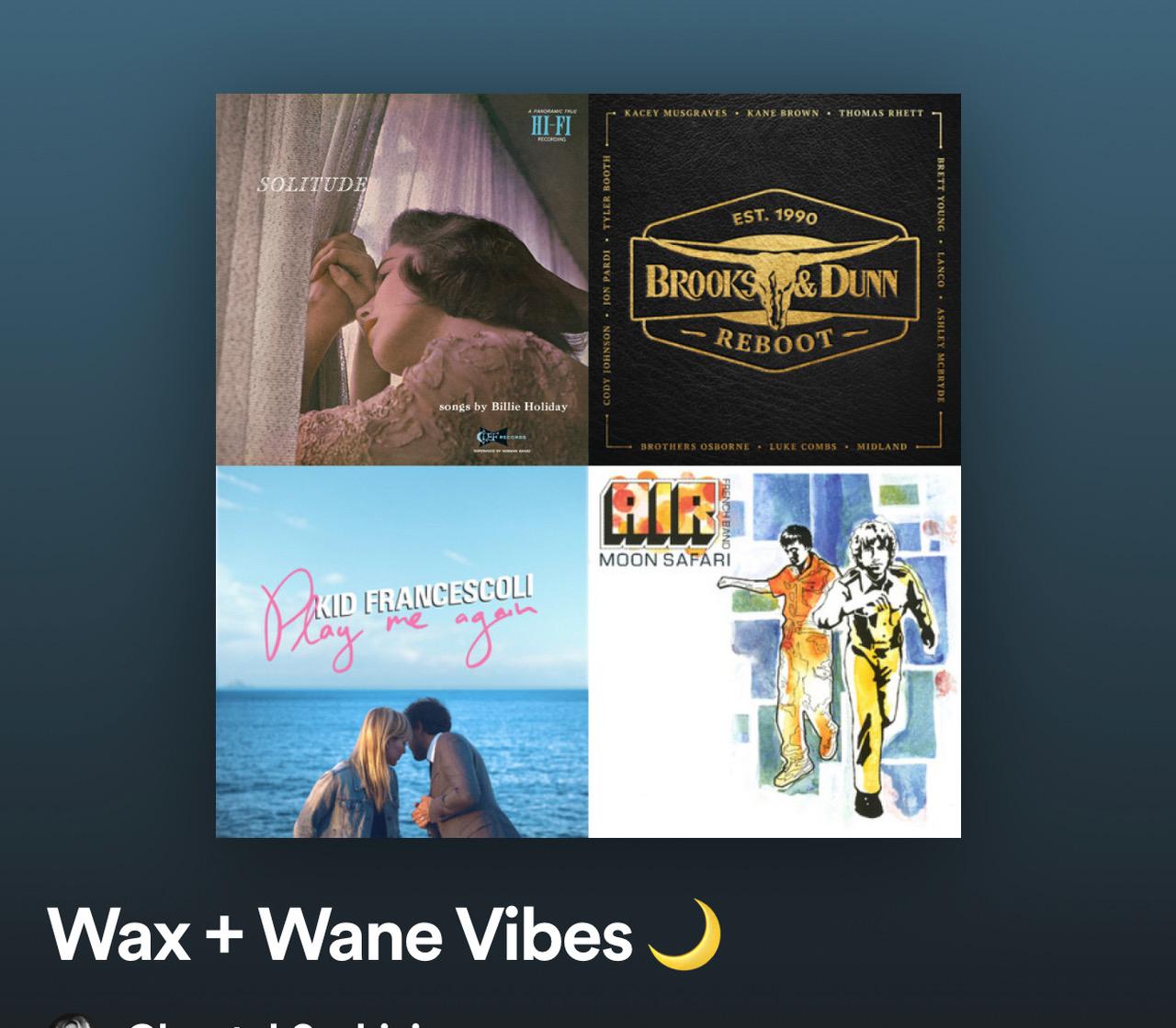Wax + Wane Vibes Spotify Playlist