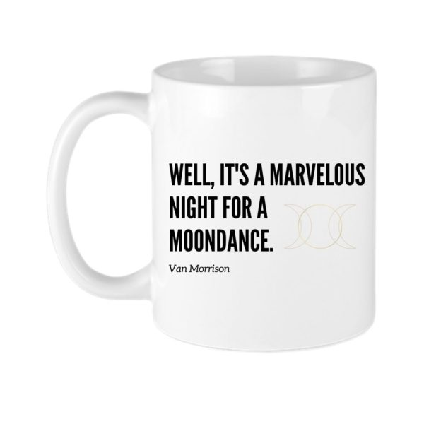 it's a marvelous night for a moondance wax and wane coffee mug